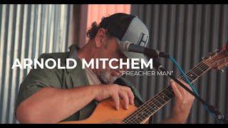 Arnold Mitchem: Preacher Man (Live @ Red Dog Saloon Virginia City, NV)