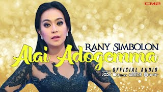 Video Rany Simbolon - Alai Adogemma (Official Lyric Video) download MP3, 3GP, MP4, WEBM, AVI, FLV Juni 2018