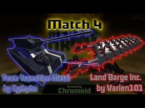 Tank Wars Episode 4: Land Barge Inc vs Team Transition Metal 1-4-6