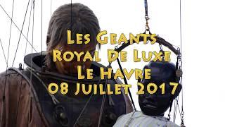 Royal de Luxe - Le Havre - Juillet 2017 - Les Géants - 4K
