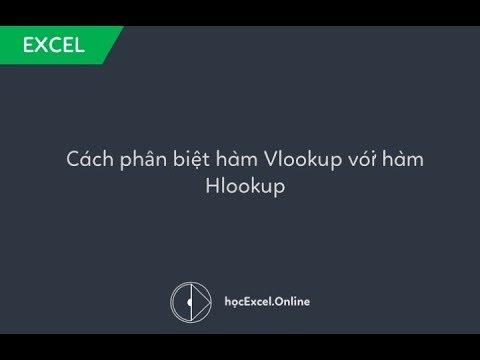 Cách phân biệt hàm Vlookup với hàm Hlookup