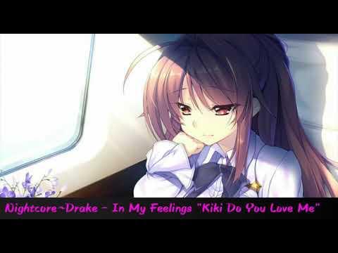 """【Nightcore】~Drake - In My Feelings """"Kiki Do You Love Me"""""""