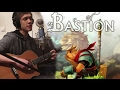 Bastion Setting Sail Coming Home Cover End Theme mp3