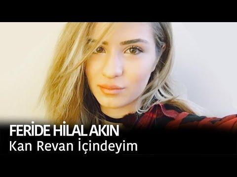 Feride Hilal Akin Kan Revan Icindeyim Lyrics