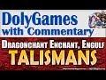 Wartune Guide Dragonchant TALISMANS (Engulf, Enchant, Choice, etc)