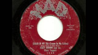 Piney Brown And His Blues Toppers - Sugar In My Tea (Cream In My Coffee) (Mad)