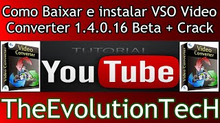 VSO Video Converter 1 4 0 16 Beta + Crack instalar e ativar