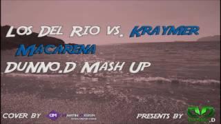 Los Del Rio vs  Kraymer -  Macarena (DuNNo D Mash Up)