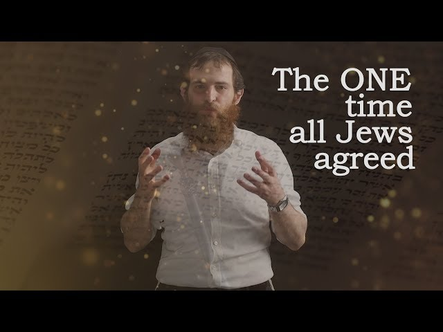 The one time al Jews agreed [Shavuos]