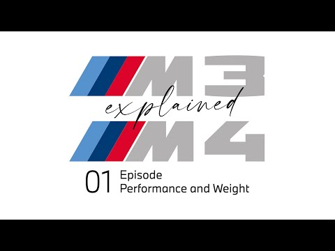 Performance and Weight. BMW M3 and M4 - explained, Episode 01.