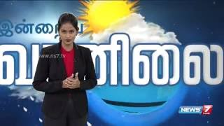 Weather Forecast | 28.05.2016 | News7 Tamil