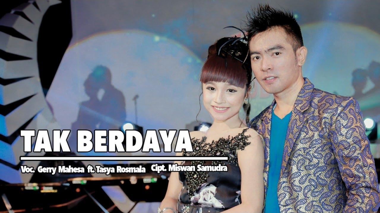 Gerry Mahesa Ft. Tasya Rosmala - Tak Berdaya (Official Music Video ...