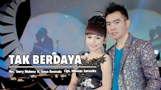 Video Gerry Mahesa Ft. Tasya Rosmala - Tak Berdaya (Official Music Video) download MP3, 3GP, MP4, WEBM, AVI, FLV Oktober 2018