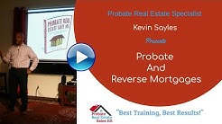 Probate Real Estate and Reverse Mortgages | Probate Real Estate Sales 101