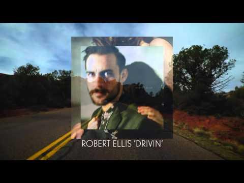 """Robert Ellis - """"Drivin'"""" [Audio Only]"""