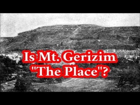 Is Mount Gerizim the Commanded Place?