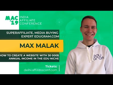 MAC19 India. Max Malak: How To Create A Website With 30 000$ Annual Income In The Educational Niche