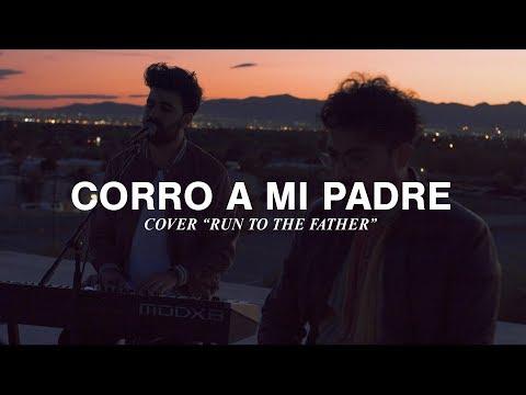 Vino Nuevo-Corro A Mi Padre (Run to The Father, Cody Carnes)