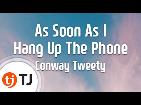[TJ노래방] As Soon As I Hang Up The Phone - Conway Tweety ( - )