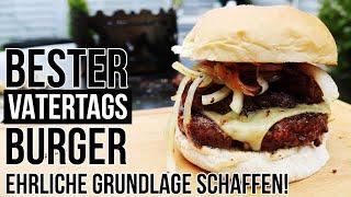 REZEPT: BESTER VATERTAG BURGER - SO SCHAFFST DU DIR EINE EHRLICHE GRUNDLAGE!