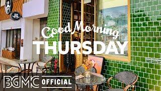 THURSDAY MORNING JAZZ: Positive Bossa Nova & Jazz Coffee Music Autumn Vibes