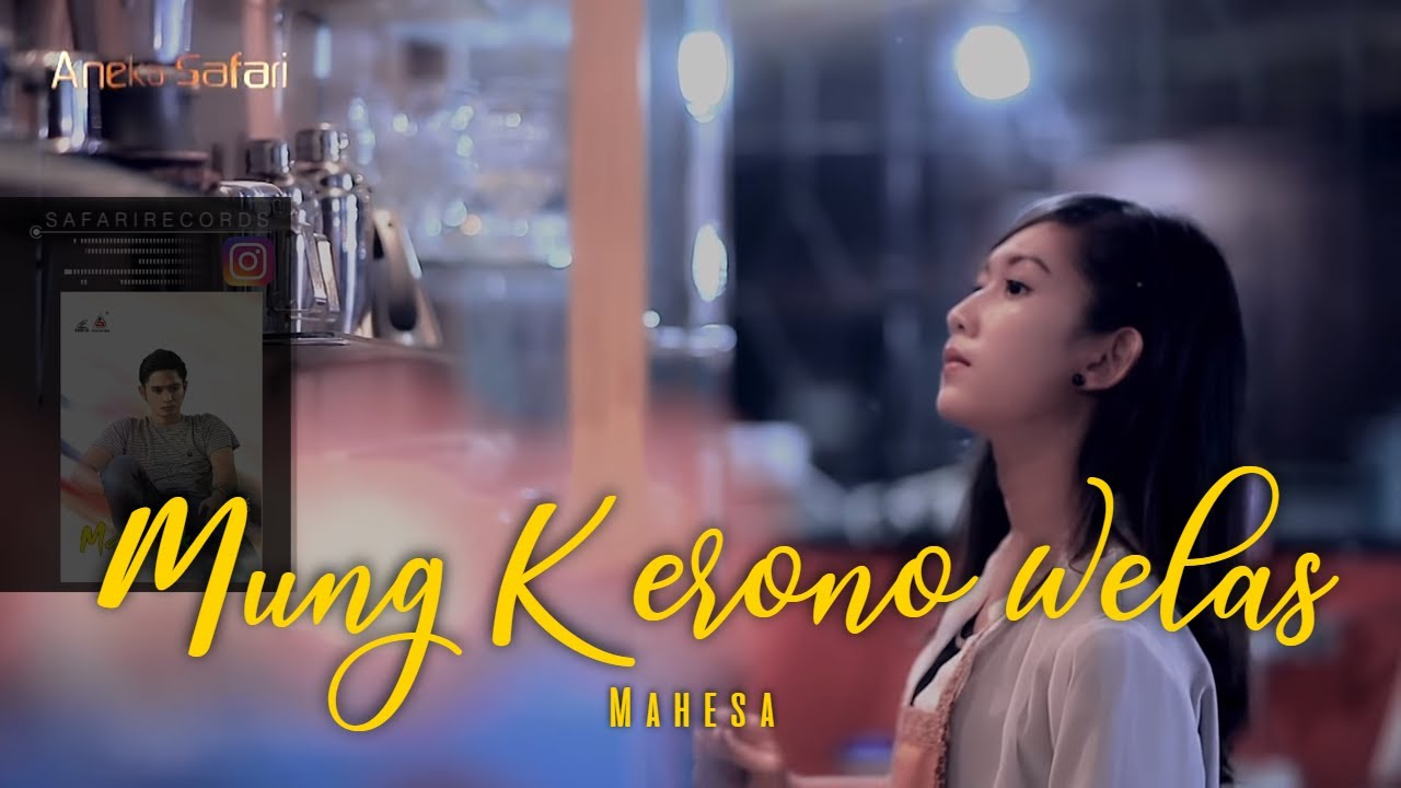 Mahesa - Mung Kerono Welas [Official Video]