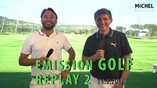 MICHEL GOLF SHOW REPLAY 2 (15 mai 2018 à GOLF UP)