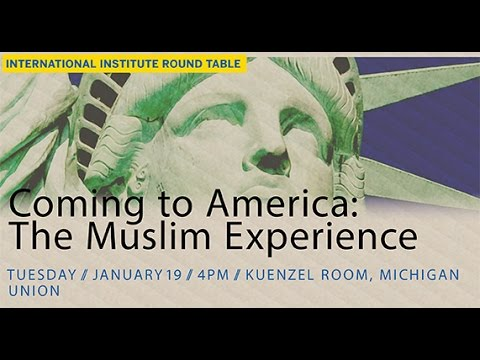II Round Table: Coming to America. The Muslim Experience