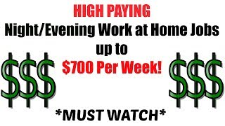 HIGH PAYING NIGHT/EVENING WORK AT HOME JOBS | UP TO $700 PER WEEK!