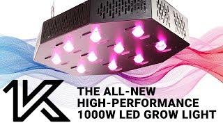 Meet the All-New 1K - 1000 Watt High-Performance LED Grow Light