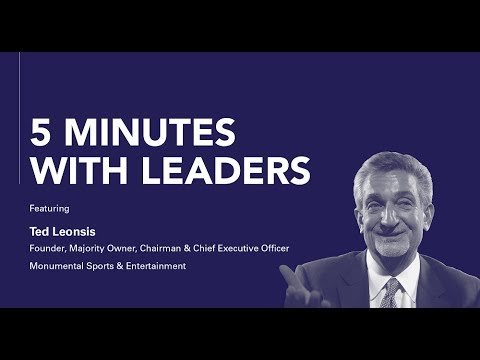 5 Minutes with Leaders: Ted Leonsis, Monumental Sports & Entertainment