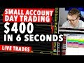 Small Account Day Trading LIVE! +400 IN 6 SECONDS!