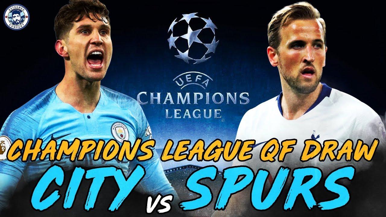 Man City Draw Spurs Reaction Champions League Quarter Final