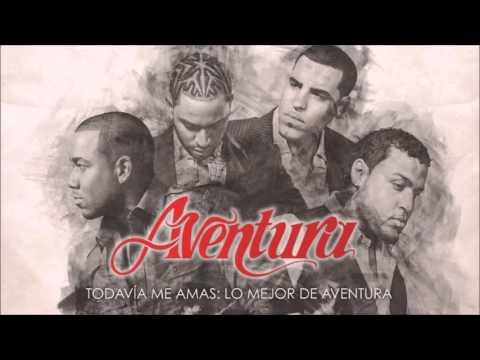 Aventura – Todavía Me Amas Lo Mejor de Aventura (Deluxe Edition) (2016)