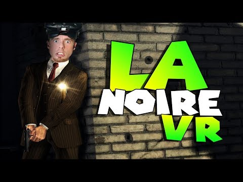 BEST VR GAME TILL DATE! • L.A. NOIRE: THE VR CASE FILES • EPISODE 1 • HTC VIVE