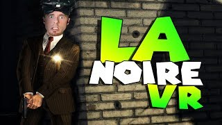 BEST VR GAME TILL DATE! • L.A. NOIRE: THE VR CASE FILES • EPISODE 1 • HTC VIVE