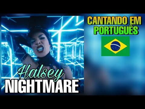 Halsey - Nightmare I cantando em portguês traduçãocover BONJUH