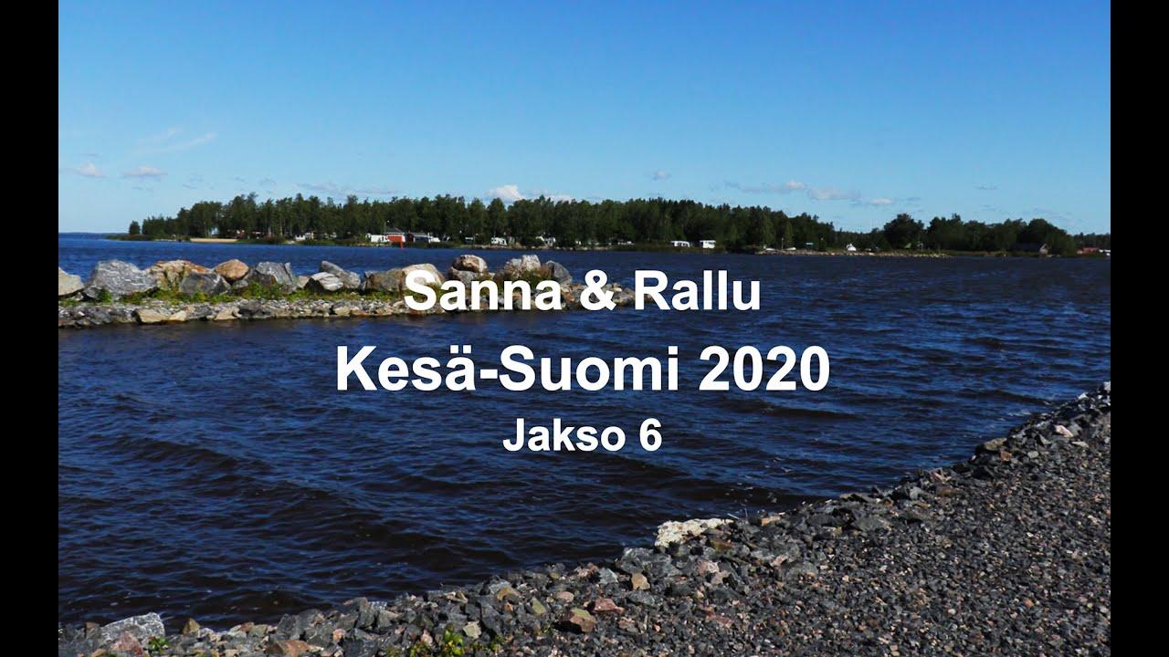 Sanna & Rallu Kesä Suomi 2020 Jakso 6