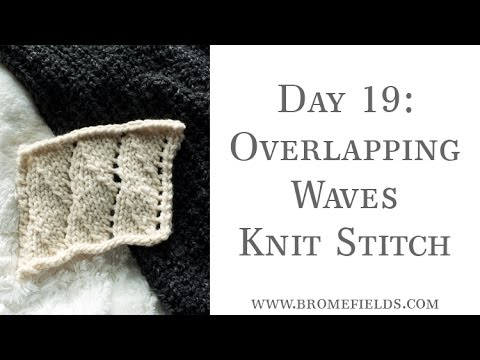bd44dd54723ed6 Day 19   How to Knit the Overlapping Waves Knit Stitch     100daysofknitstitches