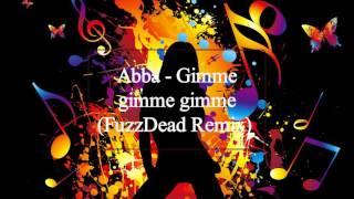 Abba - Gimme gimme gimme (FuzzDead Remix)
