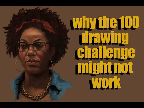 Why The 100 Drawing Challenge Might Not Work