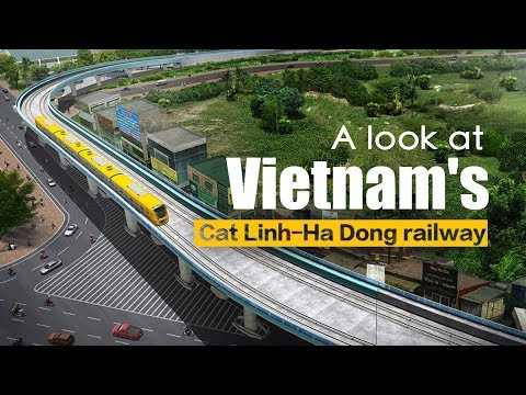 Live: A look at Vietnam's Cat Linh-Ha Dong railway聚焦越南吉灵-河东线城铁
