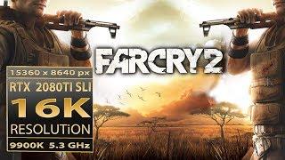 Far Cry 2 16K   FC2 9900K RTX 2080 Ti SLI    Far Cry 2 16K resolution