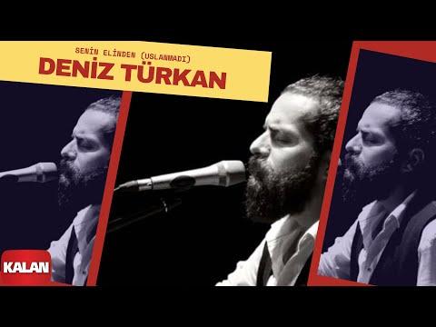 Deniz Türkan - Senin Elinden (Uslanmadı) [ Üryan © 2018 Kalan Müzik ]