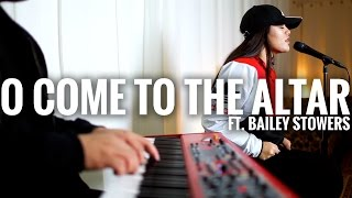 KNDM CO.  //  O Come to the Altar - Elevation Worship (cover)  // Bailey Stowers  x  David Taafua