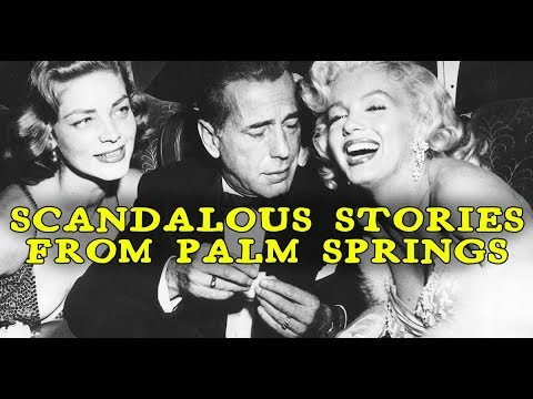 Palm Springs | The Craziest Old Hollywood Celebrity Scandals