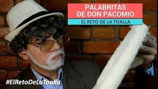 El reto de la toalla - Palabritas de don Pacomio