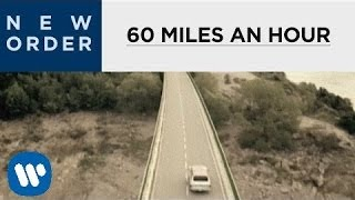Watch New Order 60 Miles An Hour video