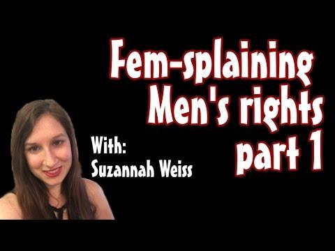 Fem-splaining Men's rights part 1