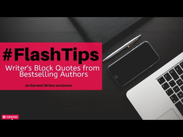 #FlashTips: Writer's Block Quotes from Bestselling Authors